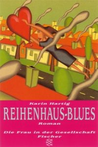 Reihenhaus-Blues, das Original - K. Hartig im Fischer Verlag