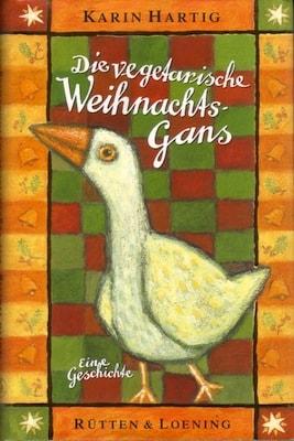 Buchcover Die vegetarische Weihnachtsgans - Karen Hartig